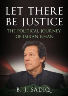 Let There Be Justice : The Political Journey of Imran Khan, Paperback Book