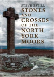 Stones and Crosses of the North York Moors, Paperback Book