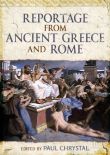 Reportage from Ancient Greece and Rome, Hardback Book