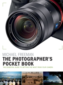 The Photographer's Pocket Book : The essential guide to getting the most from your camera, Paperback / softback Book