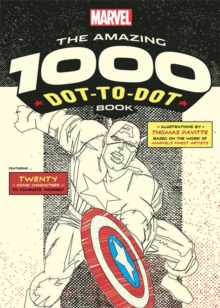 Marvel's Amazing 1000 Dot-to-Dot Book : Twenty Comic Characters to Complete Yourself, Paperback Book