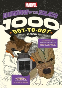 Marvel's Guardians of the Galaxy 1000 Dot-to-Dot Book : Twenty Comic Characters to Complete Yourself, Paperback Book