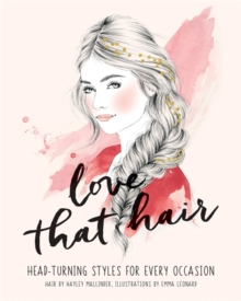 Love That Hair : Head Turning Styles for Every Occasion, Paperback Book