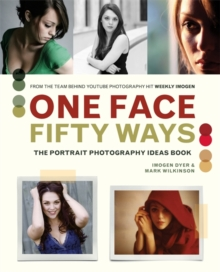 One Face, Fifty Ways : The Portrait Photography Ideas Book, Paperback Book