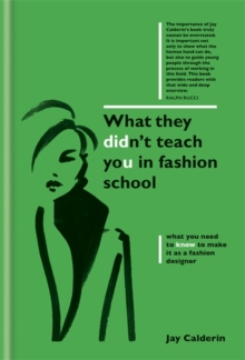 What They Didn't Teach You in Fashion School, Hardback Book