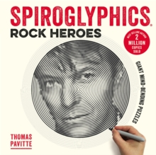 Spiroglyphics: Rock Heroes : Colour and reveal your musical heroes in these 20 mind-bending puzzles, Paperback / softback Book
