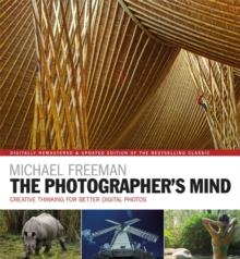The Photographer's Mind Remastered : Creative Thinking for Better Digital Photos, Paperback / softback Book