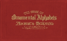 The Book of Ornamental Alphabets : Ancient & Mediaeval, Hardback Book