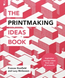 The Printmaking Ideas Book, Paperback / softback Book