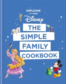 Disney: The Simple Family Cookbook, Hardback Book