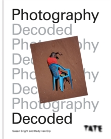 Tate: Photography Decoded, Hardback Book