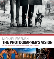 The Photographer's Vision : Understanding and Appreciating Great Photography, EPUB eBook