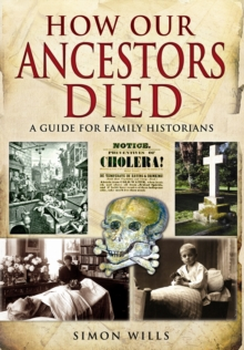 How Our Ancestors Died : A Guide for Family Historians, Paperback / softback Book