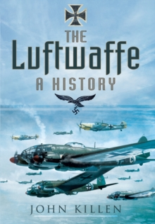 The Luftwaffe: A History, Paperback Book