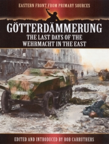 Gotterdammerung: The Last Battles in the East, Paperback Book
