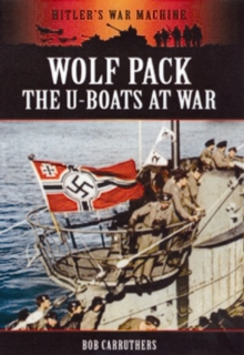 Wolf Pack: The U-Boats at War, Paperback / softback Book