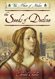 The House of Medici: Seeds of Decline, Paperback Book