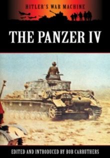 The Panzer IV : The Workhorse of the Panzerwaffe, Paperback Book