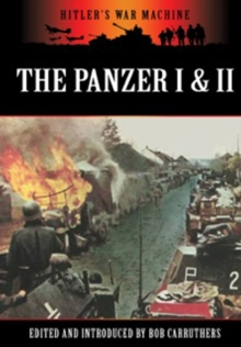 Panzers I & II : Germany's Light Tanks, Paperback / softback Book