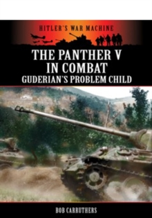 The Panther V in Combat : Guderian's Problem Child, Paperback Book