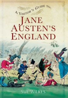 A Visitor's Guide to Jane Austen's England, Paperback / softback Book