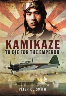 Kamikaze to Die for the Emperor, Hardback Book