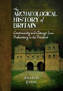 Archaeological History of Britain, Hardback Book