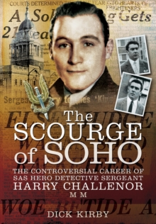 The Scourge of Soho : The Controversial Career of SAS Hero, Hardback Book