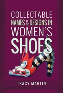 Collectable Names and Designs in Women's Shoes, Hardback Book