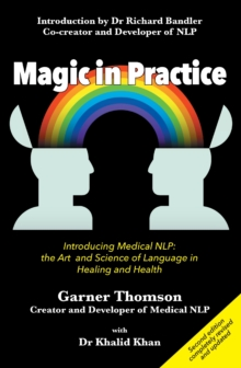 Magic in Practice : Introducing Medical NLP: The Art and Science of Language in Healing and Health, Paperback Book