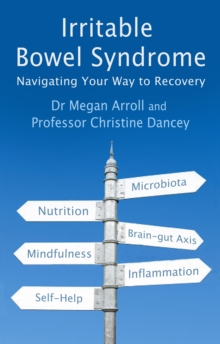 Irritable Bowel Syndrome : Navigating Your Way to Recovery, Paperback / softback Book