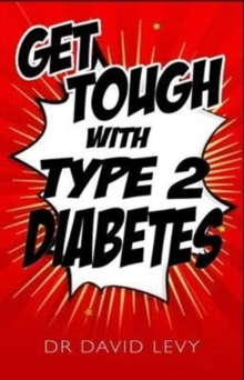 Get Tough With Type 2 : Master your diabetes, Paperback / softback Book