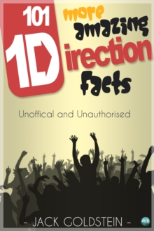 101 More Amazing One Direction Facts, PDF eBook