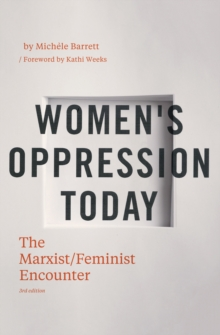 Women's Oppression Today : The Marxist/ Feminist Encounter, Paperback / softback Book