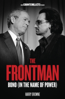 The Frontman : Bono (In the Name of Power), Paperback Book
