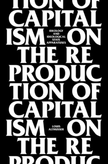 On the Reproduction of Capitalism : Ideology and Ideological State Apparatuses, Paperback Book