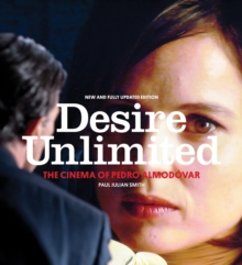Desire Unlimited : The Cinema of Pedro Almodovar, Paperback Book