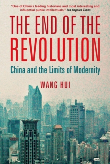 The End of the Revolution : China and the Limits of Modernity, EPUB eBook