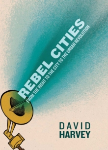 Rebel Cities : From the Right to the City to the Urban Revolution, EPUB eBook
