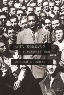 Paul Robeson : A Watched Man, EPUB eBook