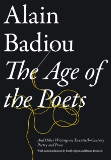 The Age of the Poets: And Other Writings on Twentieth-Century Poetry and Prose, Paperback Book