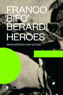 Heroes: Mass Murder and Suicide, Paperback Book