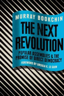 The Next Revolution : Popular Assemblies and the Promise of Direct Democracy, Paperback / softback Book