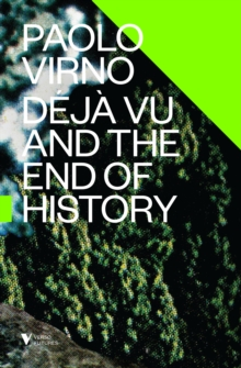Deja Vu and the End of History, Paperback / softback Book