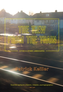 The View from the Train, Paperback / softback Book