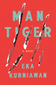 Man Tiger : A Novel, Paperback Book