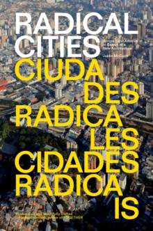 Radical Cities : Across Latin America in Search of a New Architecture, Paperback Book