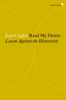 Read My Desire : Lacan Against the Historicists, Paperback / softback Book