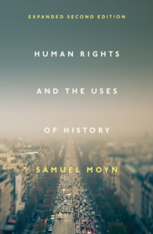 Human Rights and the Uses of History : Expanded Second Edition, Paperback / softback Book