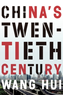 China's Twentieth Century : Revolution, Retreat, and the Road to Equality, Paperback Book